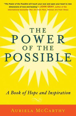 The power of the possible : a book of hope and inspiration