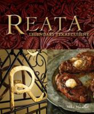 Reata : legendary Texas cuisine