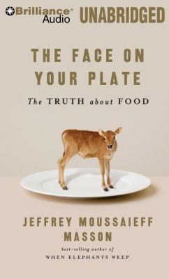 The face on your plate : the truth about food