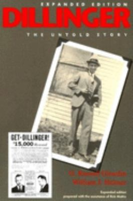 Dillinger : the untold story