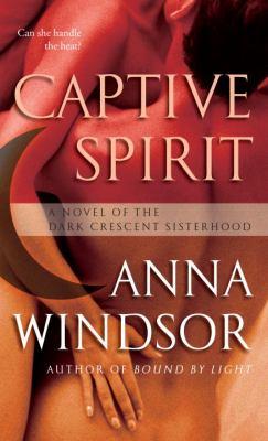 Captive spirit : a novel of the dark crescent sisterhood