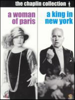 The Chaplin collection. A woman of Paris ; A king in New York