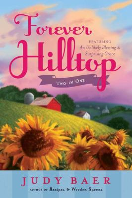 Forever Hilltop : featuring An unlikely blessing & Surprising grace