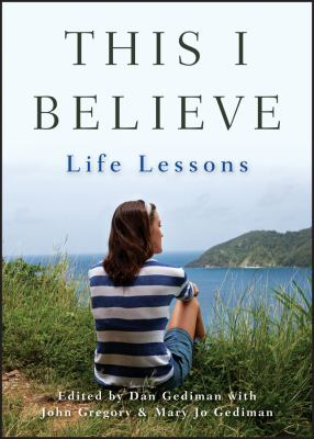 This I believe : life lessons