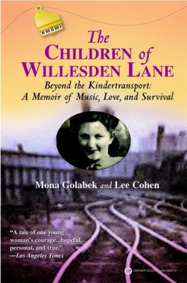 The children of Willesden Lane : beyond the kindertransport : a memoir of music, love, and survival