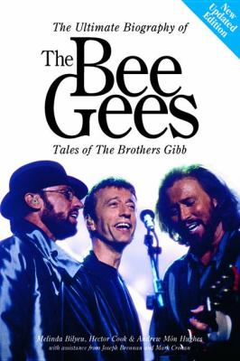 The Bee Gees : tales of the Brothers Gibb