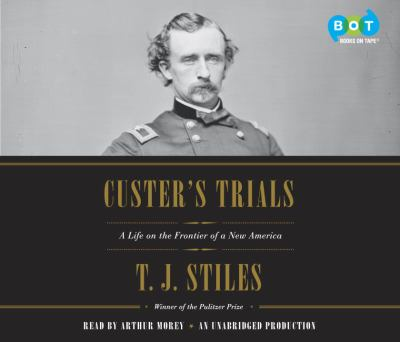 Custer's trials : a life on the frontier of a new America
