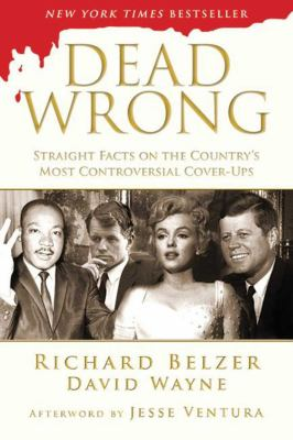 Dead wrong : straight facts on the country's most controversial cover-ups