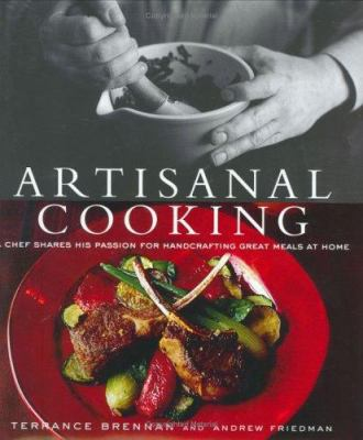 Artisanal cooking : a chef shares his passion for handcrafting great meals at home