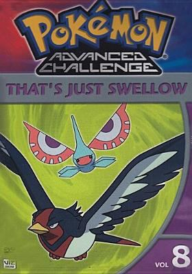 Pokâemon advanced challenge. Vol. 8, That's just swellow.