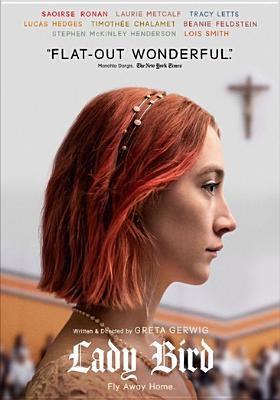 Lady Bird / A24 and IAC Films present ; producers, Scott Rudin, Eli Bush, Evelyn O'Neill ; written & directed by Greta Gerwig.