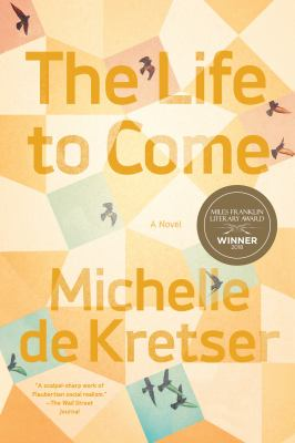 The life to come : a novel