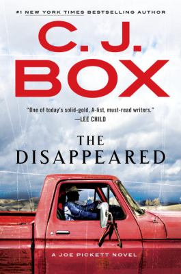 The disappeared : a Joe Pickett novel / C.J. Box.