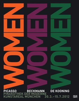 Women : Picasso, Beckmann, de Kooning : Bayerische Staatsgemäldesammlungen