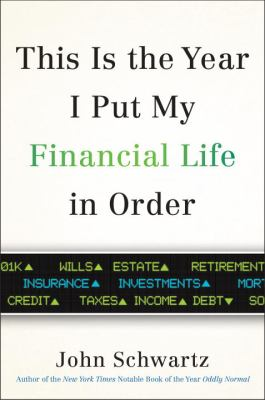 This is the year I put my financial life in order / John Schwartz.