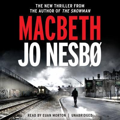 Macbeth / Jo Nesbø ; English translation by Don Bartlett.