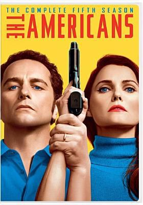 The Americans. The complete fifth season / NEMO Films ; Amblin Television ; Fox 21 Television Studios ; FX Productions ; created by Joe Weisberg.