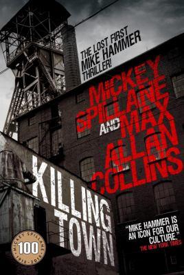 Killing town : a Mike Hammer novel