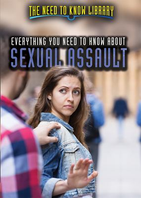 Everything you need to know about sexual assault