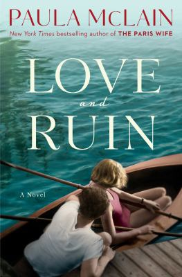 Love and ruin : a novel / Paula McLain.