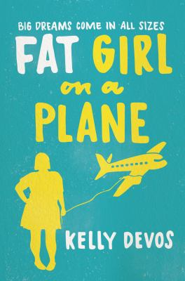 Fat girl on a plane : a novel