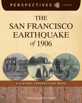 The San Francisco earthquake of 1906 : a history perspectives book