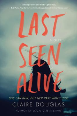 Last seen alive : a novel