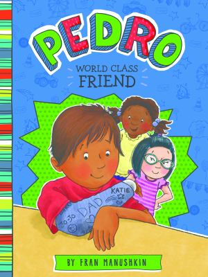 Pedro : first-class friend
