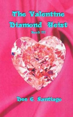 The Valentine diamond heist. Book III