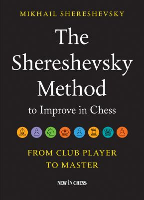 The Shereshevsky method to improve in chess : from club player to master