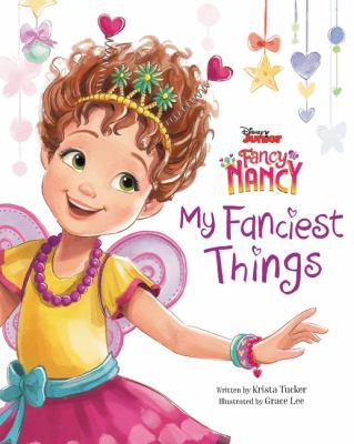 Fancy Nancy : my fanciest things
