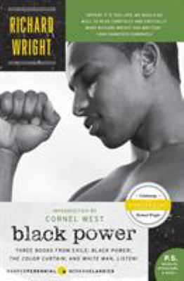 Black power : three books from exile : Black power, the color curtain, and White man, listen!