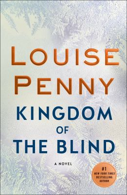 Kingdom of the blind / Louise Penny.