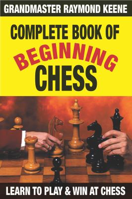 Complete book of beginning chess : learn to play & win at chess