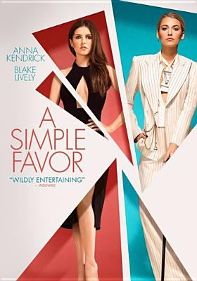A simple favor / director, Paul Fieg ; writer, Jessica Scharzer ; producers, Paul Fieg, Jessie Henderson.