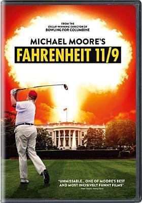 Fahrenheit 11/9 / State Run Films presents in association with Briarcliff Entertainment ; produced by Carl Deal, Meghan O'Hara ; written, produced & directed by Michael Moore.
