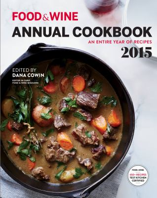Food & Wine annual cookbook 2015 : an entire year of recipes