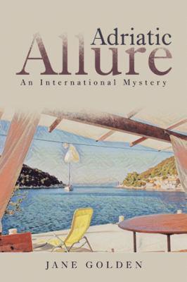 Adriatic Allure : an international mystery