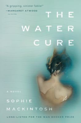 The water cure : a novel