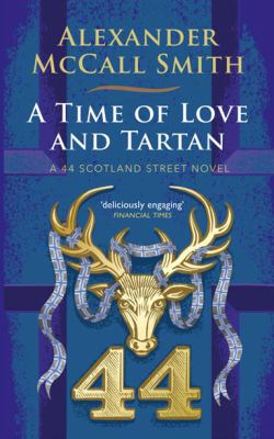 A time of love and tartan : a 44 Scotland Street novel
