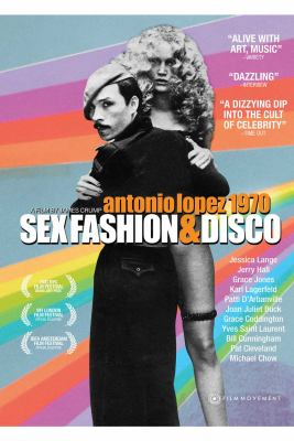 Antonio Lopez 1970 : sex, fashion & disco / Film Movement and Summitridge Pictures present in association with RSJC LLC ; a film by James Crump ; produced by James Crump and Ronnie Sassoon ; written and directed by James Crump.
