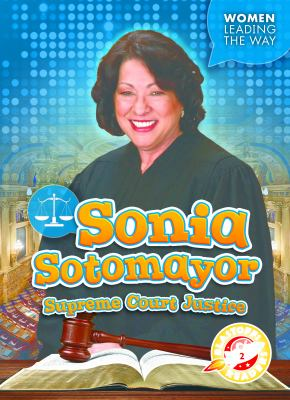 Sonia Sotomayor : Supreme Court Justice