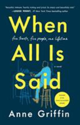 When all is said : a novel