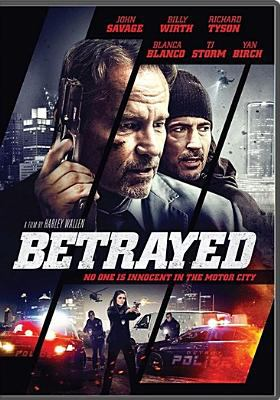 Betrayed : no one is innocent in the motor city