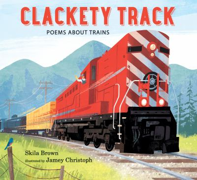 Clackety track : poems about trains