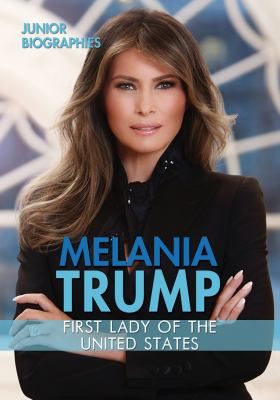 Melania Trump : First Lady of the United States