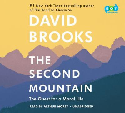 The second mountain : the quest for a moral life / David Brooks.