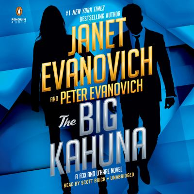 The Big Kahuna / Janet Evanovich and Peter Evanovich.