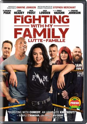Fighting with my family / Metro Goldwyn Mayer Pictures presents ; in association with Film4 and The Ink Factory ; a WWE Studios, Seven Bucks Productions, Misher Films production ; produced by Kevin Misher, Dwayne Johnson, Dany Garcia, Stephen Merchant, Michael J. Luisi ; written and directed by Stephen Merchant.