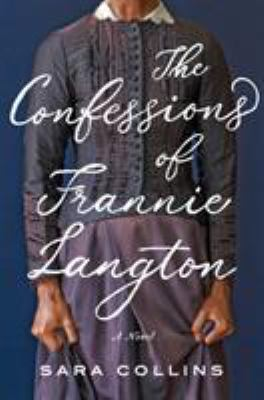The confessions of Frannie Langton : a novel / Sara Collins.
